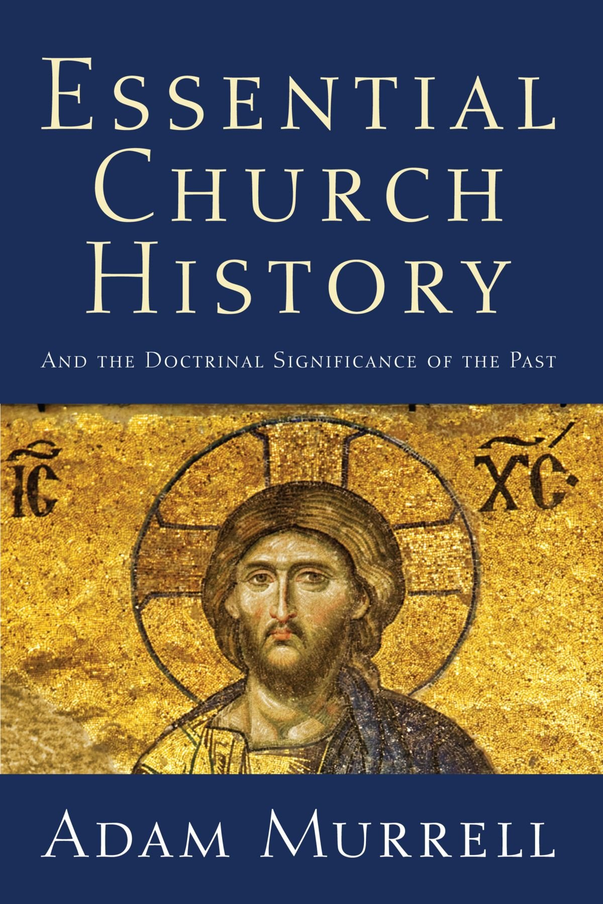 Download Essential Church History: And the Doctrinal Significance of the Past PDF