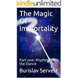The Magic Of Immortality: Part one: Rhythms of the Dance