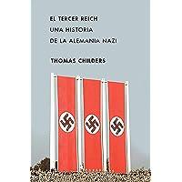 El Tercer Reich: Una historia de la Alemania nazi (Memoria Crítica)