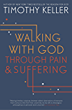 Walking with God through Pain and Suffering (English Edition)