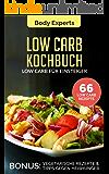 LOW CARB KOCHBUCH - LOW CARB FÜR EINSTEIGER: 66 Low Carb Rezepte, dauerhaft Abnehmen durch Low Carb, Fit und Schlank mit Low Carb, schnelle Low Carb Gerichte