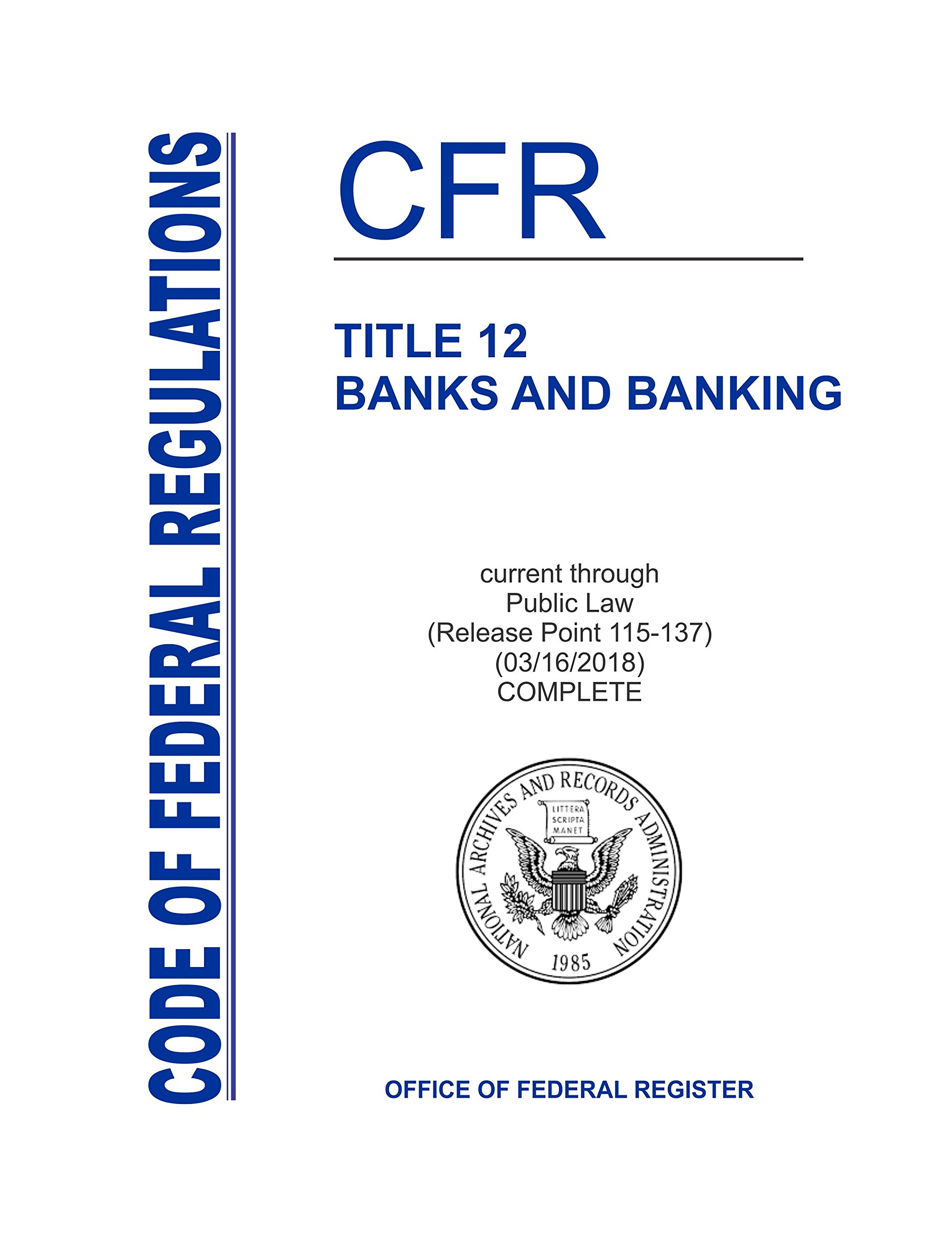 Read Online TITLE 12 BANKS AND BANKING CFR in 10 Volumes 9658 pp 3-16-2018 Release Point 115-137 [Loose Leaf] pdf epub