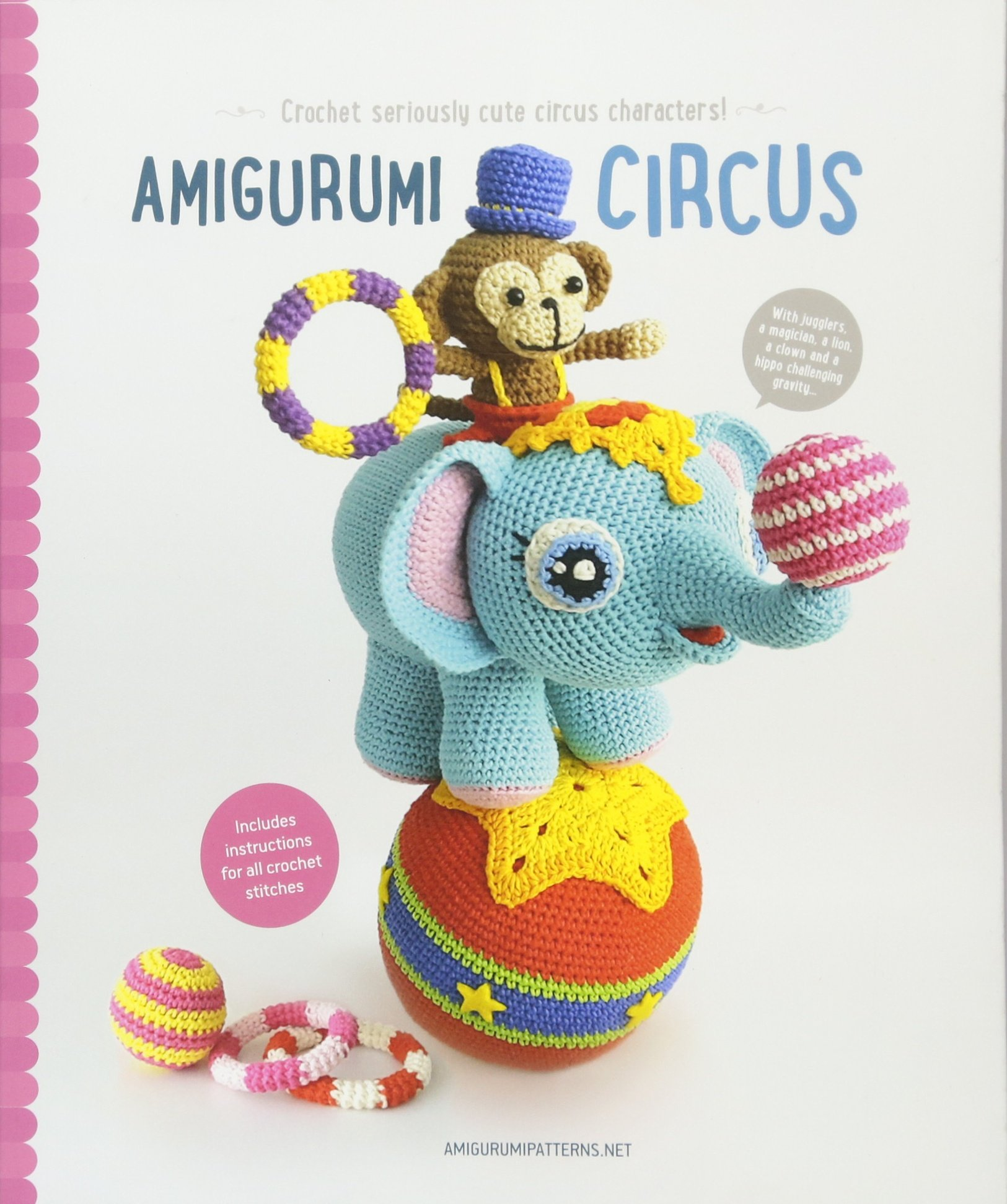 Read Online Amigurumi Circus: Crochet seriously cute circus characters pdf