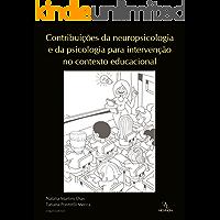 neuropsicologia e da psicologia e da psicologia para intervenção no contexto educacional
