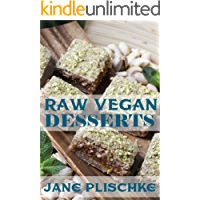 Raw Vegan Desserts: Over 40+ Quick & Easy Cooking, Gluten-Free Cooking, Wheat Free Cooking, Whole Foods Diet, Dessert & Sweets Cooking,Wheat-Free Diet, Raw Desserts, Natural Foods, Raw Food Desserts