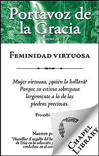 Feminidad virtuosa (Portavoz de la Gracia nº 24) (Spanish Edition)