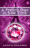 A French Star in New York (The French Girl Series Book 2)