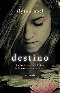 Destino: La fascinante conclusión de la serie de Los inmortales (Spanish Edition)