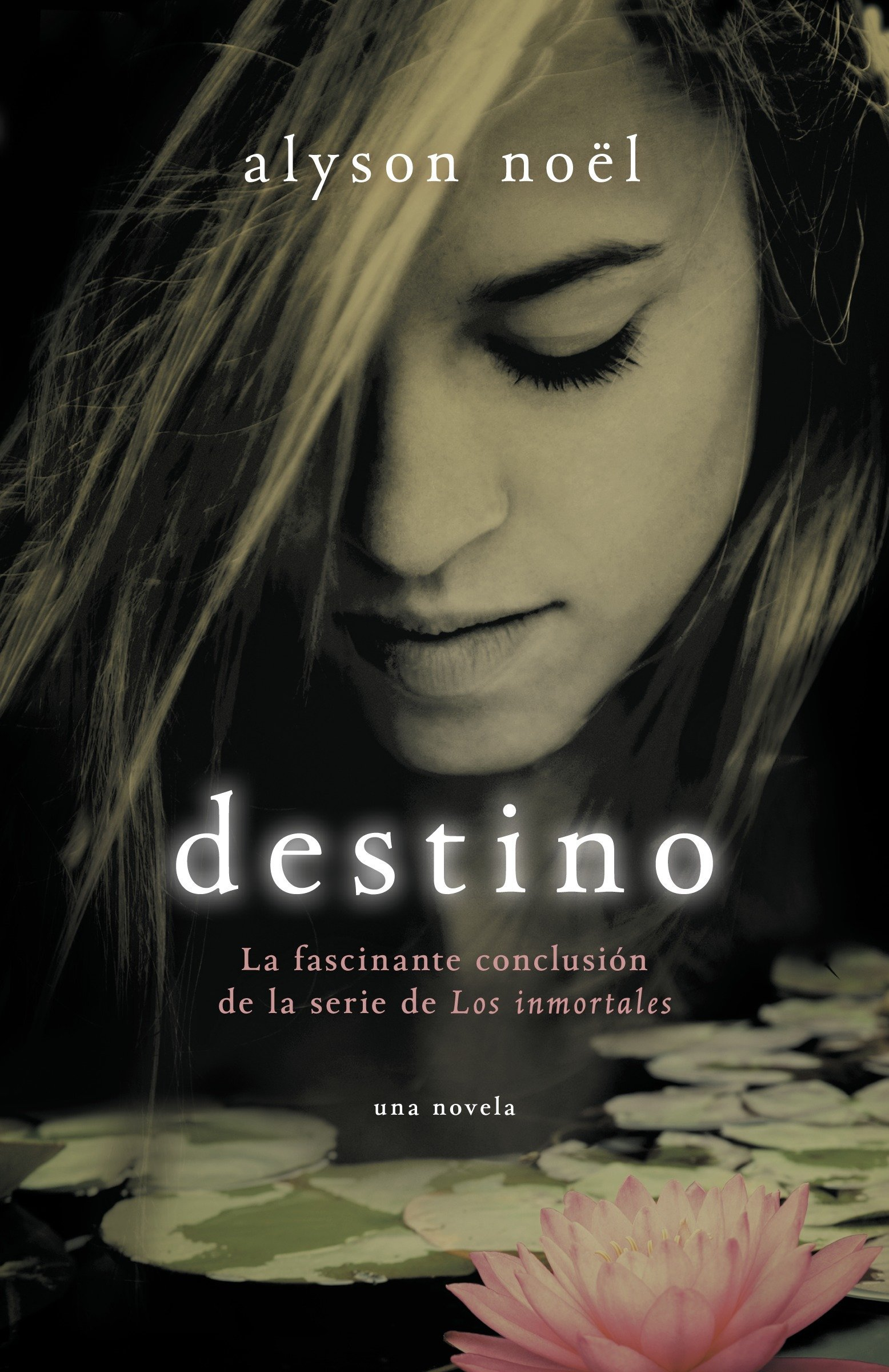 Amazon.com: Destino: La fascinante conclusión de la serie de Los inmortales (Spanish Edition) (9780307951489): Alyson Noel: Books