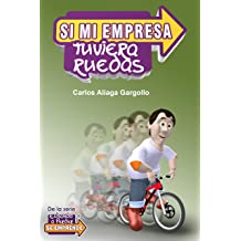 SI MI EMPRESA TUVIERA RUEDAS (Spanish Edition) May 14, 2012