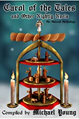 Carol of the Tales and Other Nightly Noels (Advent Anthologies Book 2) Kindle Edition