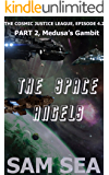 The Space Angels, Part 2: Medusa's Gambit (The Cosmic Justice League Book 4)