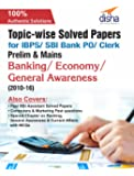 Topic-Wise Solved Papers for IBPS/ SBI Bank PO/ Clerk Prelim & Mains (2010-16) Banking/ Economy/ General Awareness