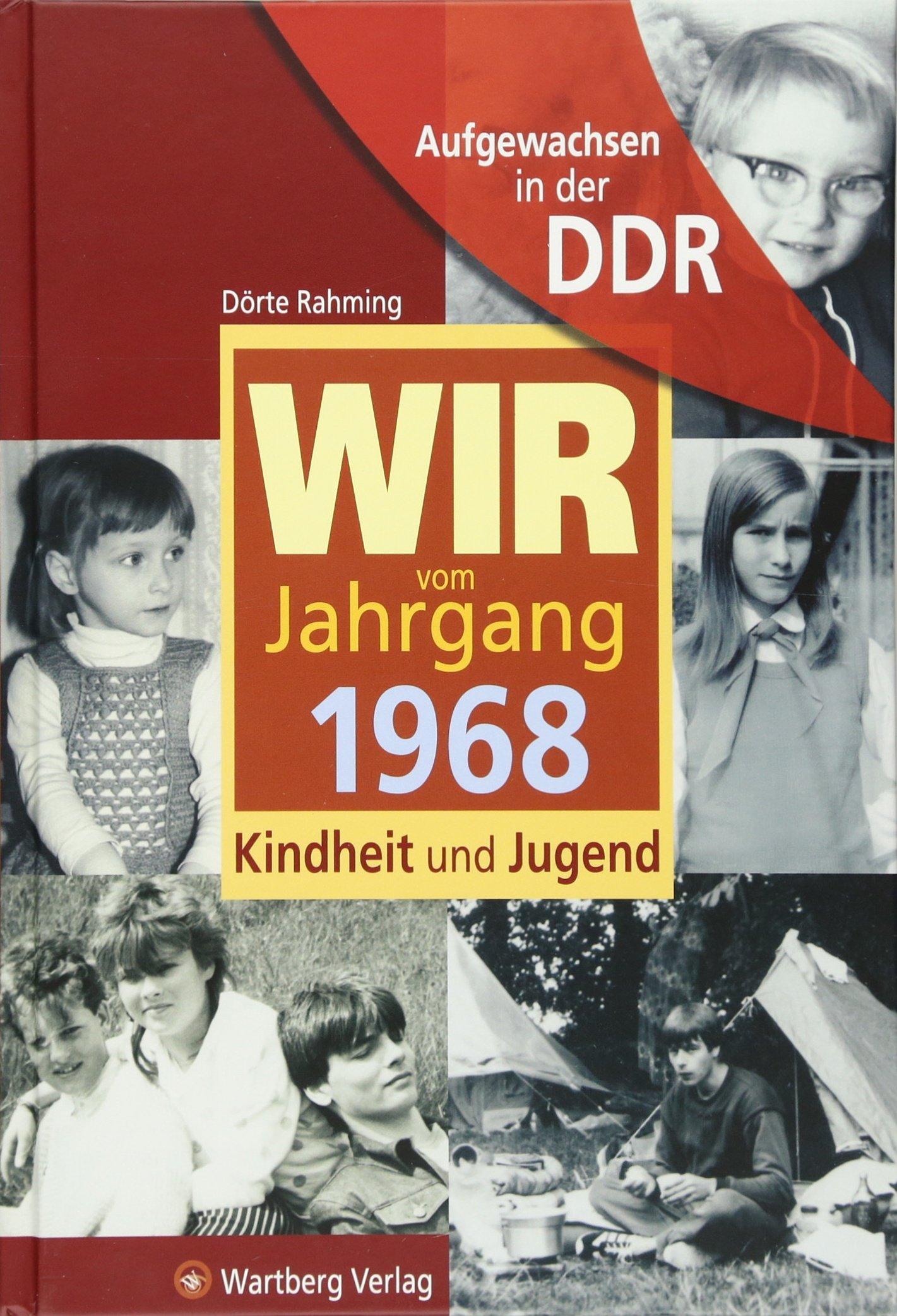Aufgewachsen in der DDR -Wir vom Jahrgang 1968 - Kindheit und Jugend
