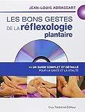 Les bons gestes de la réflexologie plantaire : Un guide complet et détaillé pour la santé et la vitalité (1DVD)