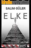 Elke - Ein Köln - Lübeck Krimi (Köln Krimi 10)