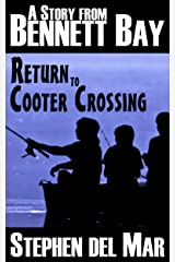 Return to Cooter Crossing (Stories from Bennett Bay Book 1) Kindle Edition