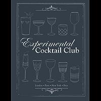 Experimental Cocktail Club: London. Paris. New York. Ibiza
