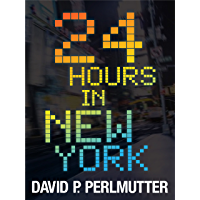 24 HOURS IN NEW YORK: An American Dream (English Edition)