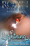And the Lightning Strikes: Chance City Series Book Six (Sensual Historical Western Romance)