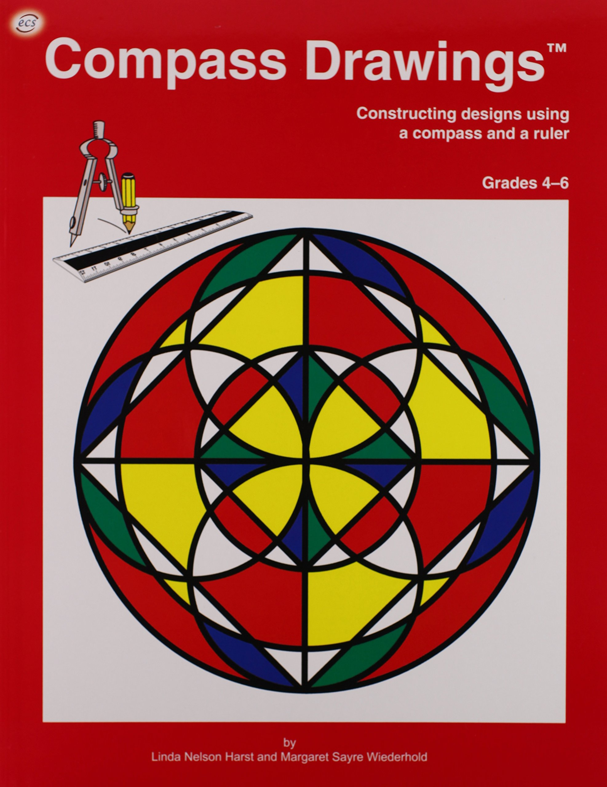 Download Compass Drawings: Construction designs using a compass and a ruler (Grades 4-6) ebook