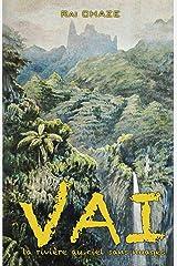 Vai: La rivière au ciel sans nuages (French Edition) Paperback