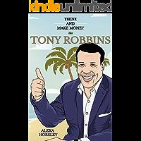 Think and Make Money like Tony Robbins (English Edition)