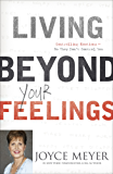 Living Beyond Your Feelings: Controlling Emotions So They Don't Control You (English Edition)