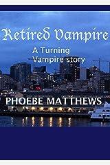 Retired Vampire: Turning Vampire stories 3 Kindle Edition