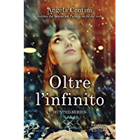 Oltre l'infinito (Hunted Series Vol. 3)