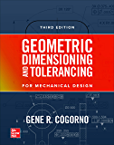 Geometric Dimensioning and Tolerancing for Mechanical Design, 3E
