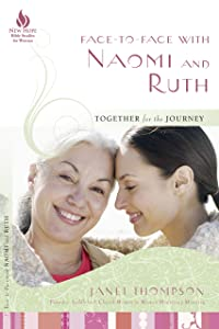 Face-to-Face with Naomi and Ruth: Together for the Journey (New Hope Bible Studies for Women)