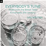 Everybody's Tune: Music from the British Isles & Flanders, 17th Century