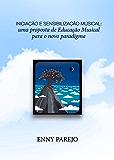 Iniciação e Sensibilização Musical: uma proposta de Educação Musical para o novo paradigma