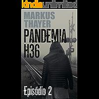 Pandemia H36: Episódio 2 - O último trem