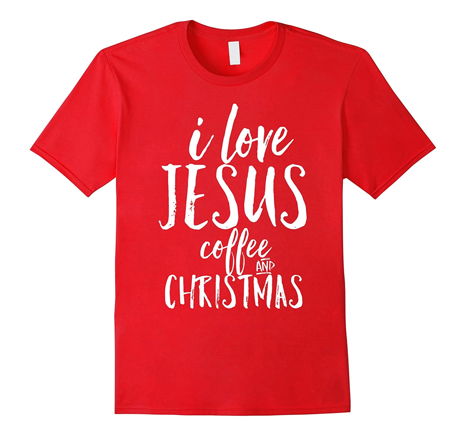 I Love Jesus Coffee and Christmas Women's Holiday Shirt-ANZ
