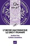 L'ordre maçonnique le Droit Humain: « Que sais-je ? » n° 3673