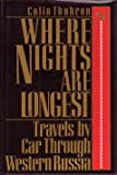Where Nights Are Longest: Travels by Car Through Western Russia