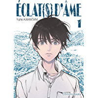 Eclat(s) d'âme - tome 1 (French Edition)