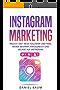 Instagram Marketing: Täglich 100+ neue Follower und Fans. Werde bekannt, erfolgreich und beliebt auf Instagram