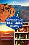 Lonely Planet Southwest USA's Best Trips: 32 Amazing Road Trips (Lonely Planet Travel Guide)