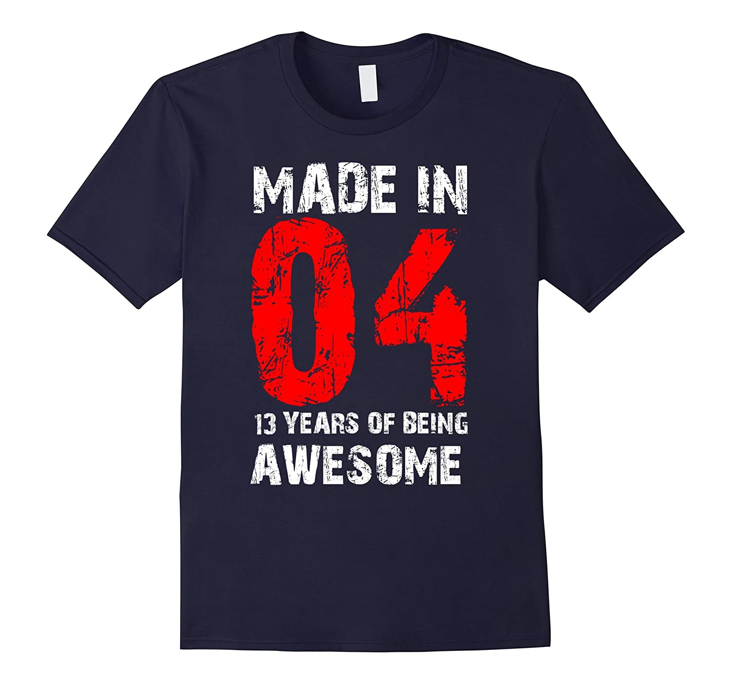 13th Birthday Gift Shirt Born Made In 04 Shirt Cute 13 Yrs-PL