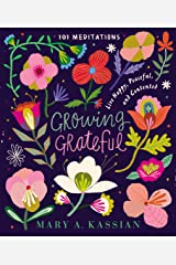 Growing Grateful: Live Happy, Peaceful, and Contented Kindle Edition