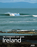 The Stormrider Surf Guide - Ireland (The Stormrider Surf Guides) (English Edition)