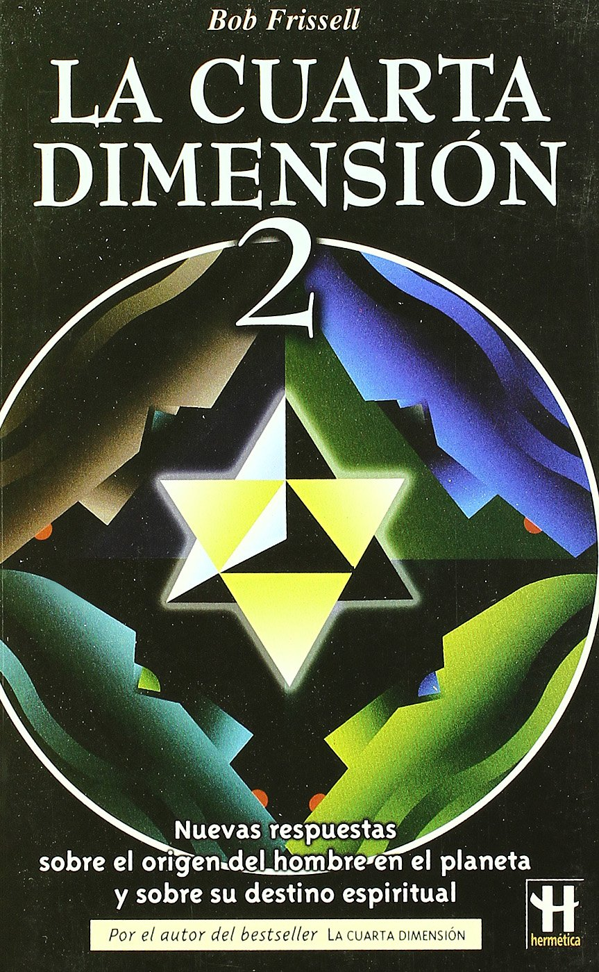 La Cuarta Dimension / The Fourth Dimension: 2: Bob Frissell ...