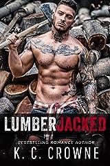 Lumberjacked : A Holiday Mountain Man Lumberjack Romance Kindle Edition