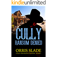 Cully: Ransom Denied: (Cully the Bounty Hunter - Book 3)
