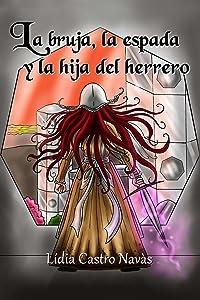 La bruja, la espada y la hija del herrero (Spanish Edition)