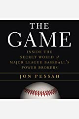 The Game: Inside the Secret World of Major League Baseball's Power Brokers Audible Audiobook