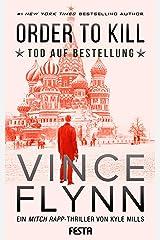 ORDER TO KILL – Tod auf Bestellung (Mitch Rapp 15) (German Edition) Kindle Edition